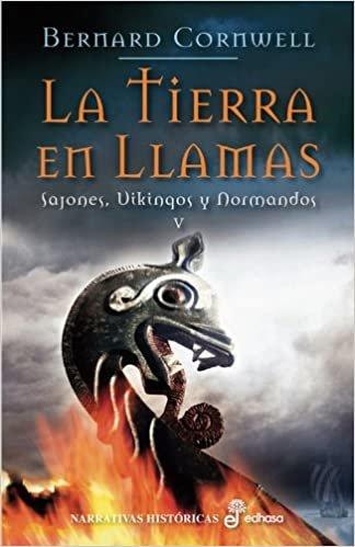 LA TIERRA EN LLAMAS (V) (Narrativas Históricas)
