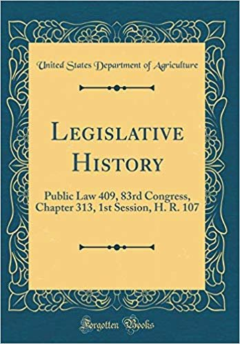 Legislative History: Public Law 409, 83rd Congress, Chapter 313, 1st Session, H. R. 107 (Classic Reprint)