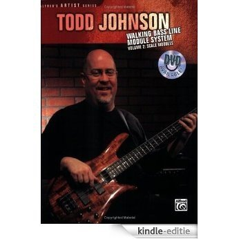 Todd Johnson Walking Bass Line Module System, Vol 2: Scale Modules (Alfred's Artist) [Kindle-editie]