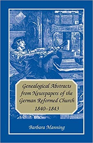Genealogical Abstracts from Newspapers of the German Reformed Church, 1840-1843 descargar