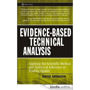Evidence-Based Technical Analysis: Applying the Scientific Method and Statistical Inference to Trading Signals (Wiley Trading) [Kindle-editie]