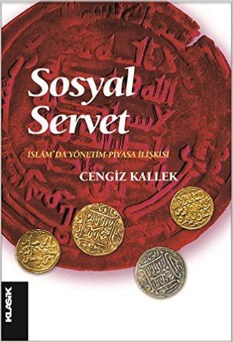 Sosyal Servet: İslam'da Yönetim - Piyasa İlişkisi: İslam'da Yönetim - Piyasa İlişkisi