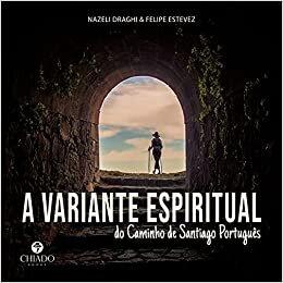 A variante espiritual do Caminho de Santiago Português