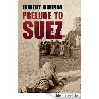 Prelude to Suez (English Edition) [Kindle-editie]