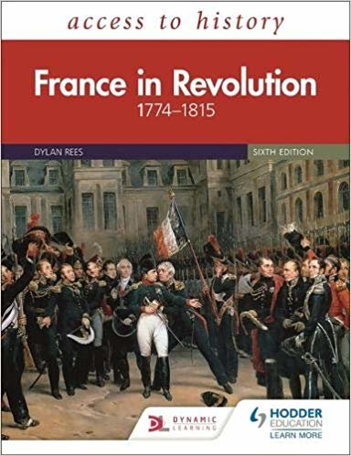 Access to History: France in Revolution 1774–1815 Sixth Edition