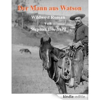 Der Mann aus Watson (German Edition) [Kindle-editie]
