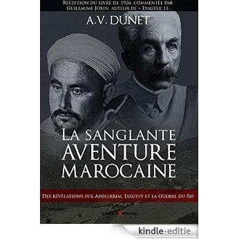 La sanglante aventure marocaine (Histoire du Maroc contemporain t. 1) (French Edition) [Kindle-editie]