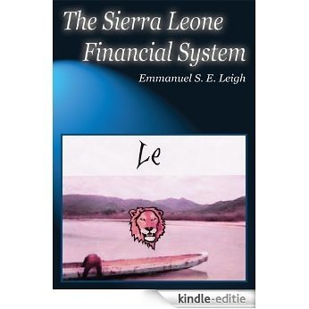 The Sierra Leone Financial System (English Edition) [Kindle-editie]