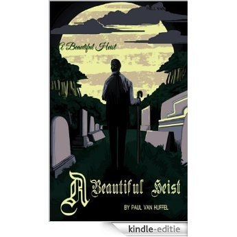 A Beautiful Heist (English Edition) [Kindle-editie]