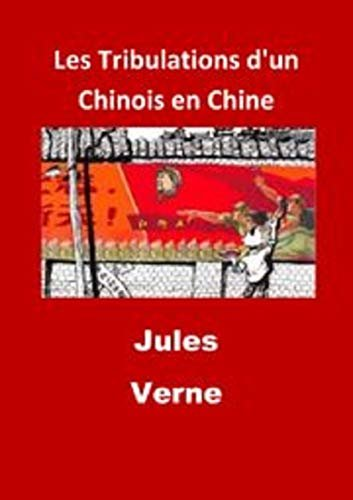 LES TRIBULATIONS D'UN CHINOIS EN CHINE (French Edition)