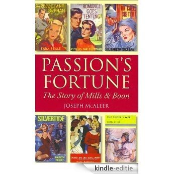 Passion's Fortune: The Story of Mills & Boon: The History of Mills & Boon [Kindle-editie]