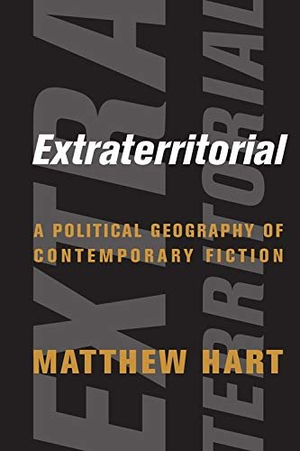 Extraterritorial: A Political Geography of Contemporary Fiction (English Edition)