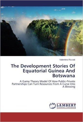 The Development Stories of Equatorial Guinea and Botswana
