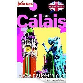Best of Calais 2014 Petit Futé (City Guide) [Kindle-editie]