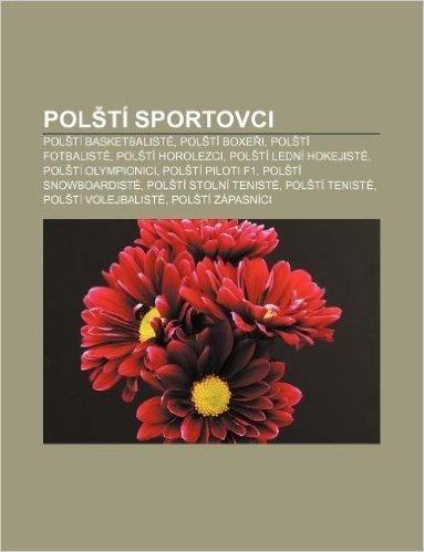Pol Ti Sportovci: Pol Ti Basketbaliste, Pol Ti Boxe I, Pol Ti Fotbaliste, Pol Ti Horolezci, Pol Ti Ledni Hokejiste, Pol Ti Olympionici
