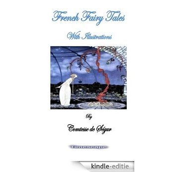 French Fairy Tales, with Illustrations (English Edition) [Kindle-editie]