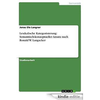Lexikalische Kategorisierung: Semantisch-konzeptueller Ansatz nach Ronald W. Langacker [Kindle-editie]