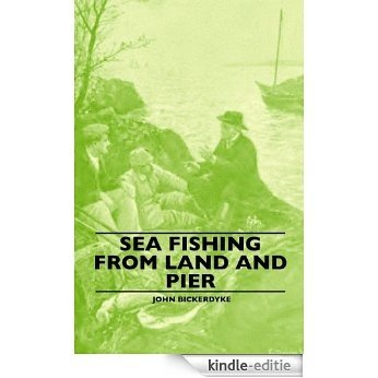 Sea Fishing from Land and Pier [Kindle-editie]