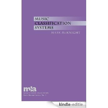Music Classification Systems (Music Library Association Basic Manual Series) [Kindle-editie]