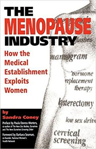 The Menopause Industry: How the Medical Establishment Exploits Women