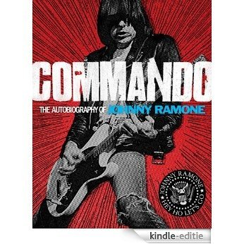 Commando: The Autobiography of Johnny Ramone (English Edition) [Kindle-editie]