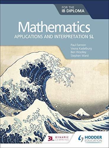 Mathematics for the IB Diploma: Applications and interpretation SL (English Edition)