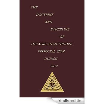 The Doctrine and Discipline of The African Methodist Episcopal Zion Church 2012 (English Edition) [Kindle-editie]