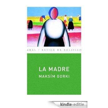 La madre (Básica de Bolsillo) [Kindle-editie]