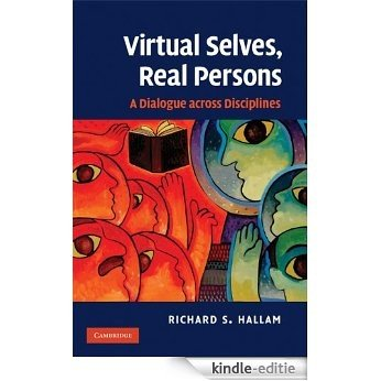 Virtual Selves, Real Persons: A Dialogue across Disciplines [Kindle-editie]
