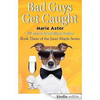 Bad Guys Get Caught (Janet Maple Series Book 3) (English Edition) [Kindle-editie]