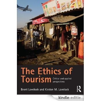 The Ethics of Tourism: Critical and Applied Perspectives [Kindle-editie]