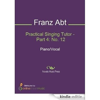 Practical Singing Tutor - Part 4: No. 12 [Kindle-editie]