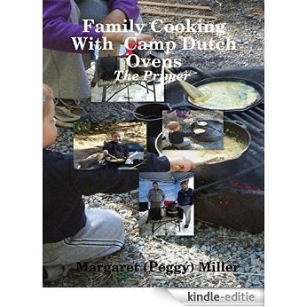 Family Cooking  With  Camp Dutch Ovens: The Primer [Kindle-editie]