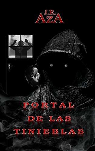 PORTAL DE LAS TINIEBLAS : Novela basada en hechos reales. (Spanish Edition)