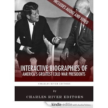 Interactive Biographies of America's Greatest Cold War Presidents: Harry Truman, Dwight Eisenhower, John F. Kennedy, Lyndon B. Johnson and Ronald Reagan (English Edition) [Kindle uitgave met audio/video]