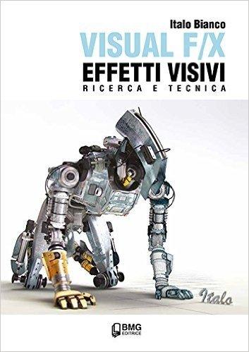 Visual F/X effetti visivi. Ricerca e tecnica