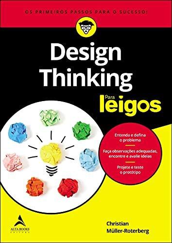 Design Thinking Para Leigos: Os Primeiros Passos Para o Sucesso