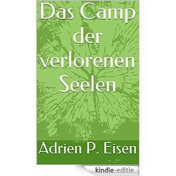 Das Camp der verlorenen Seelen (German Edition) [Kindle-editie]
