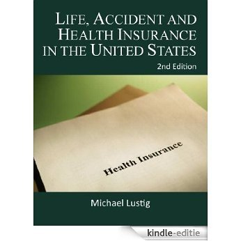 Life, Accident and Health Insurance in the United States (English Edition) [Kindle-editie]