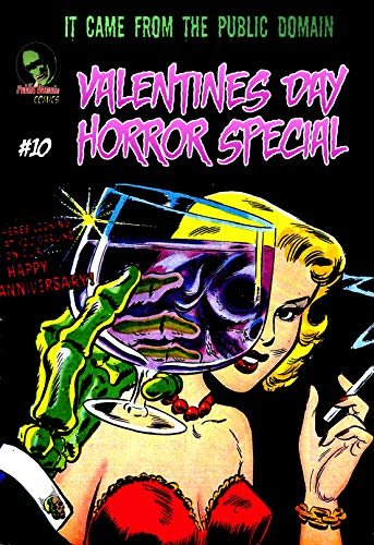 It Came From The Public Domain #10: Valentines Day Horror Special (English Edition)