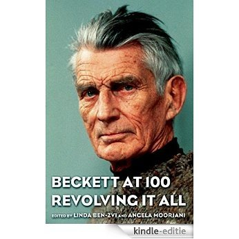 Beckett at 100: Revolving It All [Kindle-editie]