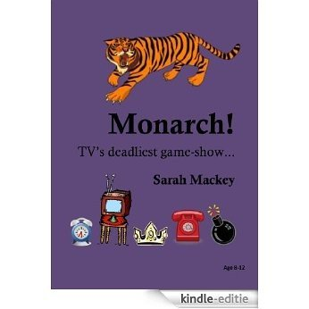 Monarch!: TV's deadliest game-show... (English Edition) [Kindle-editie]