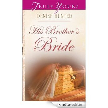 His Brother's Bride (Kansas Brides) [Kindle-editie]