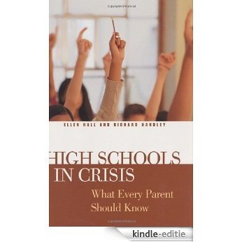 High Schools in Crisis: What Every Parent Should Know [Kindle-editie]