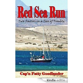 Red Sea Run - Two Sailors in a Sea of Trouble (English Edition) [Kindle-editie]