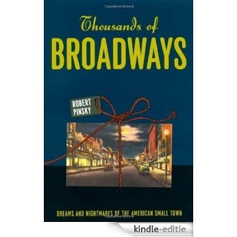 Thousands of Broadways: Dreams and Nightmares of the American Small Town (The Rice University Campbell Lectures) [Kindle-editie]