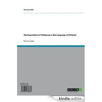 The Acquisition of Politeness in the Language of Children [Kindle-editie]