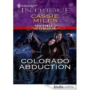 Colorado Abduction (Christmas at the Carlisles') [Kindle-editie]