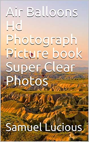 Air Balloons Hd Photograph Picture book Super Clear Photos (English Edition)