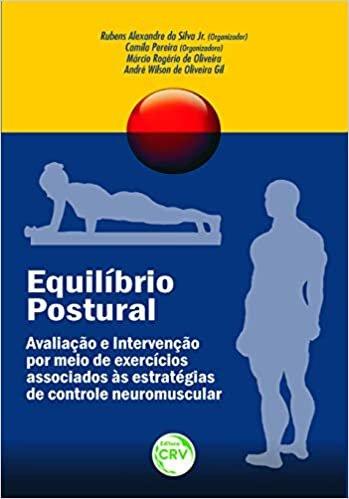 Equilíbrio postural avaliação e intervenção por meio de exercícios associados às estratégias de controle neuromuscular
